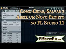 FL Studio 11 - Criar, Salvar e Abrir um Projeto | Tutorial Para Iniciantes (#02)