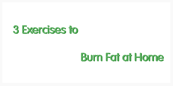 Exercises to Burn Fat at Home ~ Ways For Weight Loss