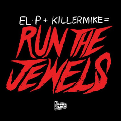 "El-P & KILLER MIKE ""Run the Jewels"""