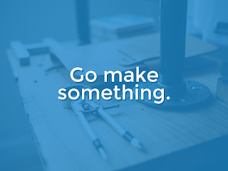 http://www.spencerideas.org/2015/06/go-make-something.html