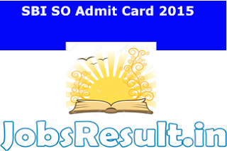 SBI SO Admit Card 2015