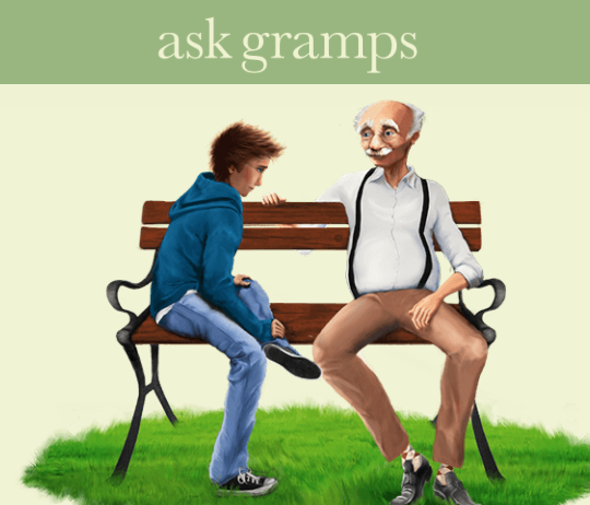 Ask Gramps