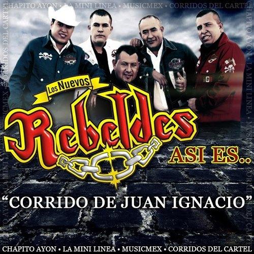 Los Nuevos Rebeldes – Juan Ignacio (Corridos 2013)