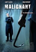 Malignant (2013) ()