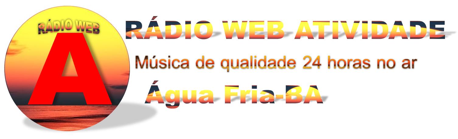Rádio Web Atividade  Água Fria-Ba