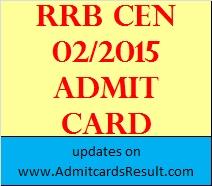 RRB CEN 02/2015 admit card