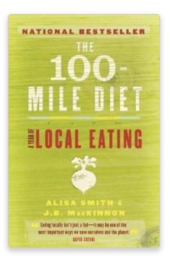 Canadian Food Journal :The 100-Mile Diet: A Year of Local Eating by Smith. Alisa Published by Vintage Canada (2007) Paperback