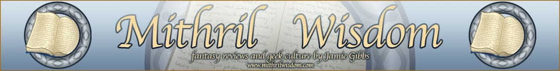 Mithril Wisdom | Fantasy reviews and geek culture