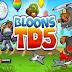 Bloons TD 5 (Game thủ thành) cực đặc sắc và vui nhộn (Android) cho Lg L3