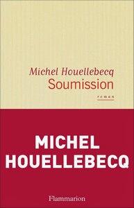 Michel Houellebecq Soumission Unterwerfung