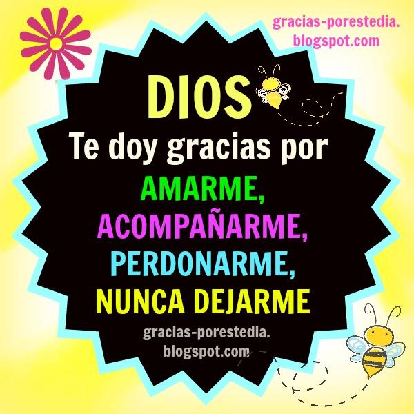 Gracias a Dios por amarme y ayudarme. Frases cortas cristianas con bonita imagen de gracias. Mery Bracho