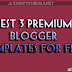 Top 3 Premium Blogger Templates For Free