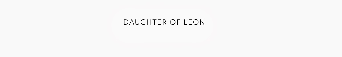 DAUGHTER OF LEON.