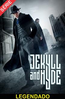 Assistir Jekyll & Hyde Legendado 2015
