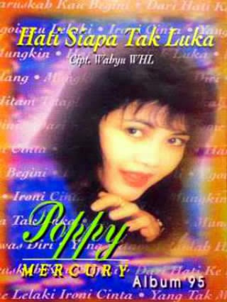 Poppy Mercury Full Album Hati Siapa Tak Luka (1995)