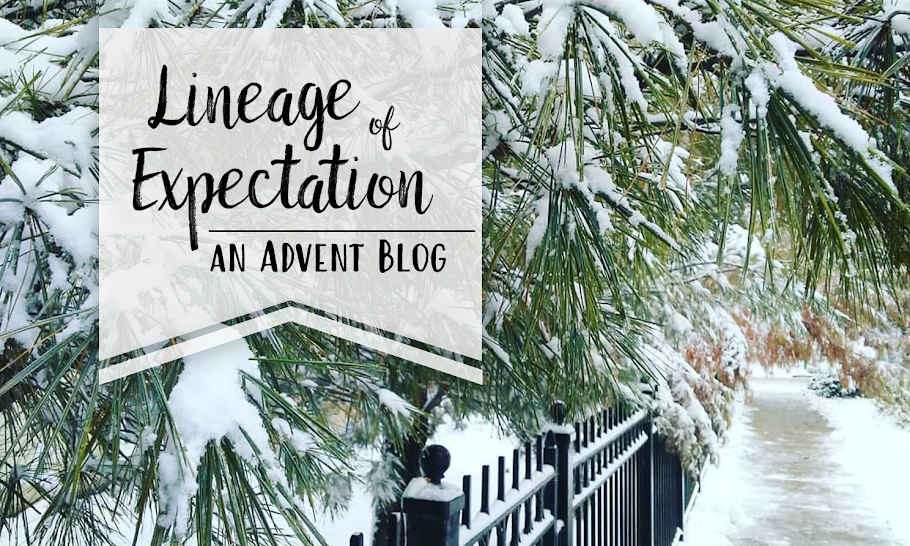 Lineage of Expectation: An Advent Blog