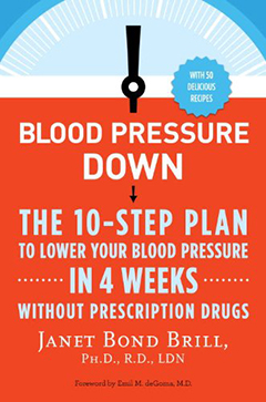 Blood Pressure Down by Janet Bond Brill Ph.D. R.D. – The Easy and Natural Anti-Hypertension Plan