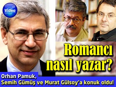 Orhan Pamuk Semih Gümüş ve Murat Gülsoy'a konuk oldu.