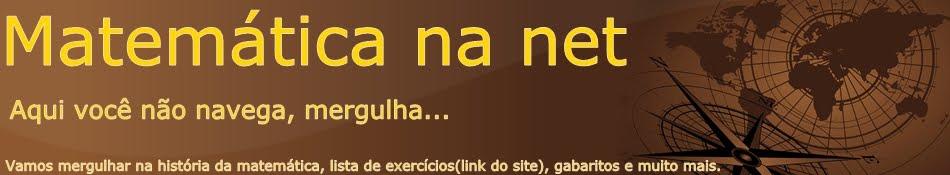 """MATEMÁTICA NA NET - """"AQUI VOCÊ NÃO NAVEGA! MERGULHA""""..."""