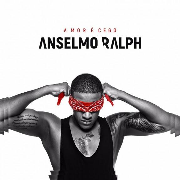 ANSELMO RALPH - AMOR É CEGO (2016)