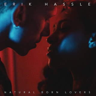 Erik Hassle - Natural Born Lovers