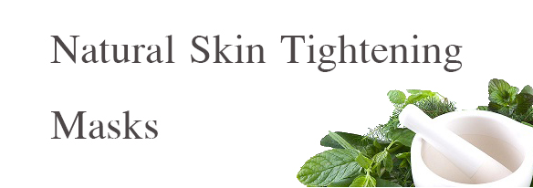 homemade skin tightennig masks | homemade masks | skin tightening masks | skin tightening | masks | natural masks | natural skin care masks