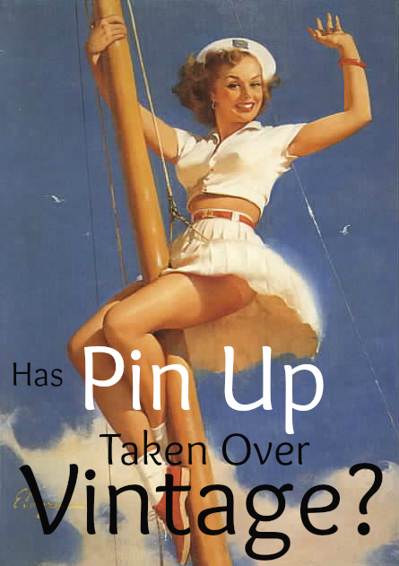 Flashback Summer - Controversial Post: Has Pin Up Taken Over Vintage?