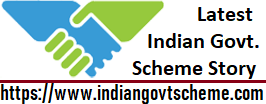 Latest Indian Government Scheme Information