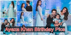 Ayeza Khan Celebrates Her 26th Birthday With Family
