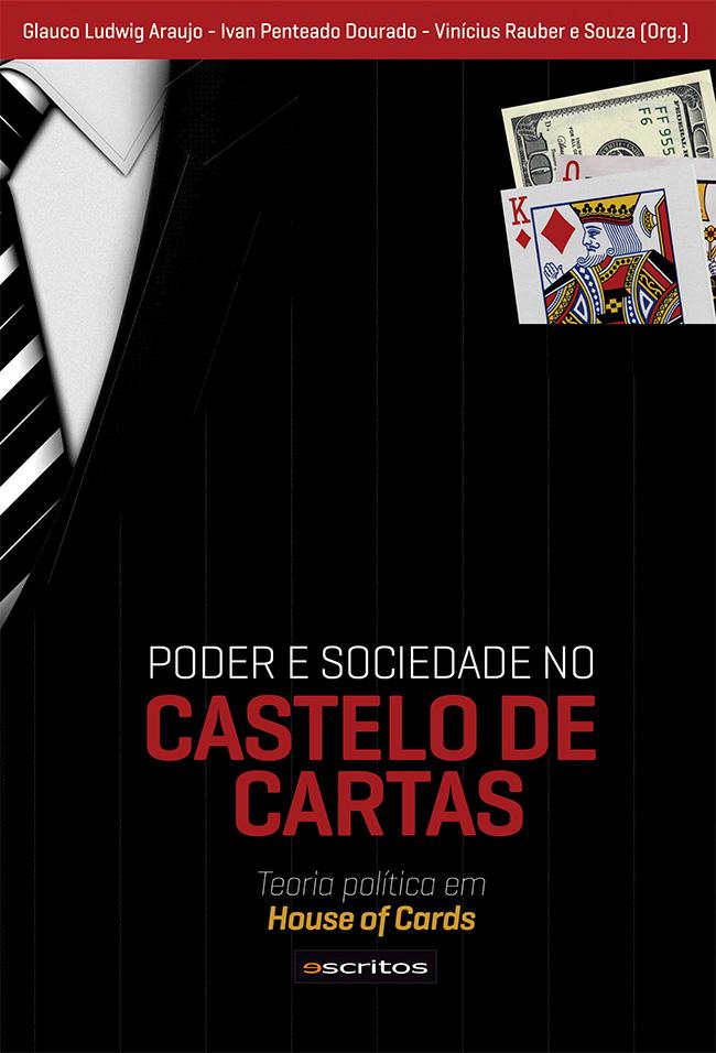 PODER E SOCIEDADE NO CASTELO DE CARTAS