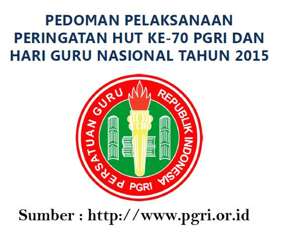 PEDOMAN HUT KE - 70 PGRI DAN HGN 2015