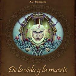 """Concurso """"De la Vida y la muerte"""" A.J. González"""