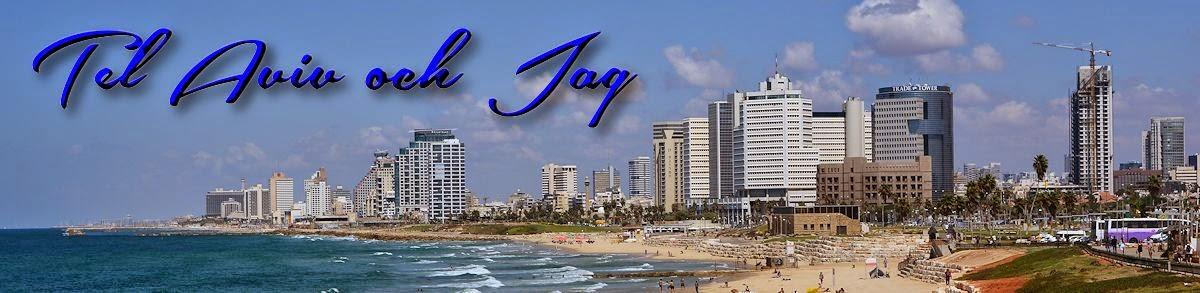 Tel Aviv  och Jag