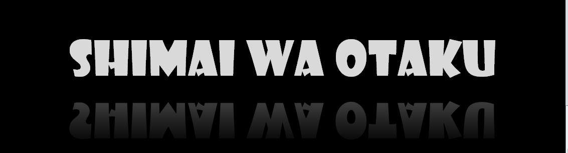 Shimai wa otaku