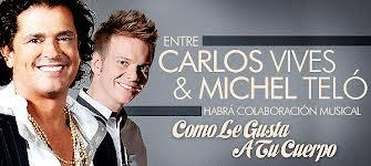 Download Lagu Carlos Vives Featuring Michel Telo - Como Le Gusta A Tu Cuerpo