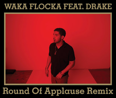 AUDIO: Waka Flocka Ft. Drake – Round Of Applause (Remix)