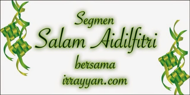 Segmen | Salam Aidilfitri bersama irrayyan.com