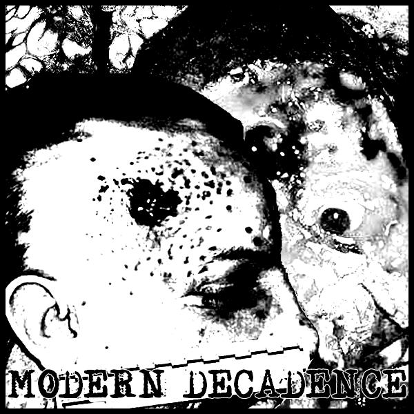 MODERN DECADENCE