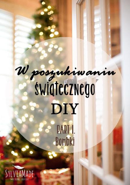 http://www.sylviamade.blogspot.com/2013/11/w-poszukiwaniu-swiatecznego-diy-part-1.html