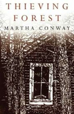 TO READ: Thieving Forest, Martha Conway