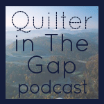 Quilter in the Gap Podcast