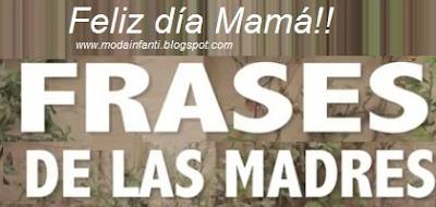 LAS FRASES DE MAMA FELIZ DIA DE LA MADRE 2O12