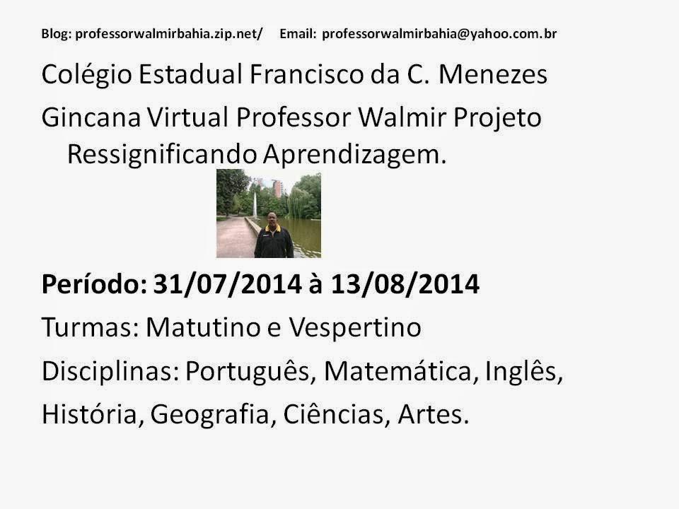 http://professorwalmirbahia3.blogspot.com.br/2014/07/gincana-virtual-ressignificando.html