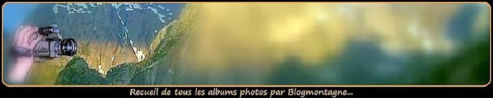 ➽ Recueil de tous les albums photos par blogmontagne...