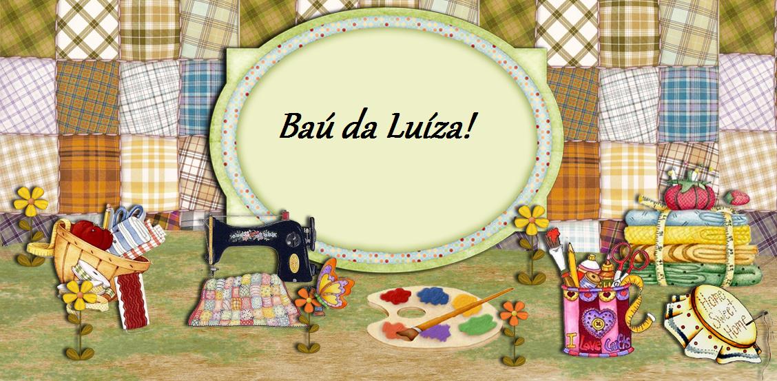 Baú de Luíza!