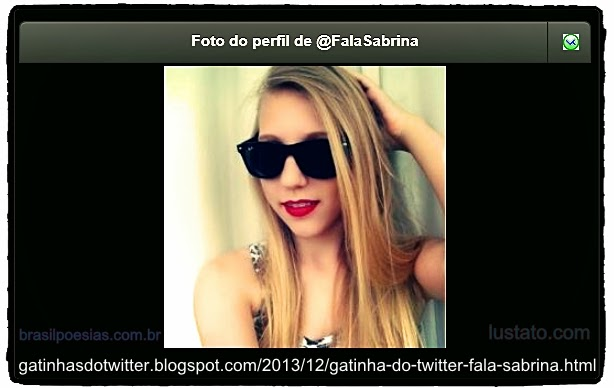 Photo-Avatar do Perfil do Twitter de Fala Sabrina, A Gatinha do Twitter 2013 Formato JPG 614x388px Customizado com links e borda Dark