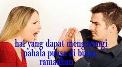 hal dan perkara yang dapat mengurangi serta membatalkan pahala puasa ramadhon