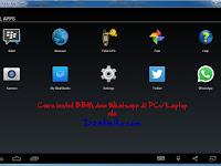 Cara Instal Aplikasi Whatsapp dan BBM di PC/Laptop