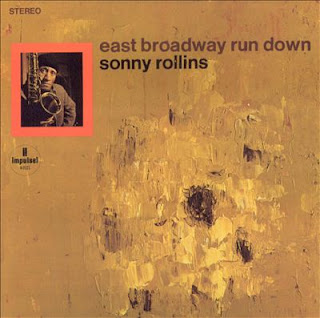 Sonny Rollins, East Broadway Run Down