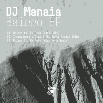 "DJ MANAIA ""BAIRRO EP"""